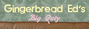 Gingerbread Ed's Quiz